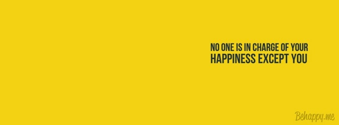 no-one-is-in-charge-of-your-happiness-except-you