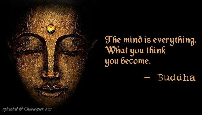 The Mind is everything what we think we become